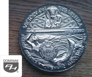MMSPHJD FAL119 – VICTORY ON THE VISTULA - POLISH AMERICAN NUMISMATIC ASSOCIATION 1985 AUG.15.1920 FOR LIBERTY AND FREEDOM VIRTUTI MILITARI (rewers) - Henryk Jan Dominiak